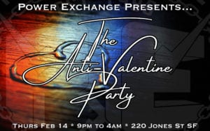 The Anti-Valentine Party @ Power Exchange | San Francisco | California | United States