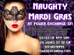 Naughty Mardi Gras! @ Power Exchange | San Francisco | California | United States