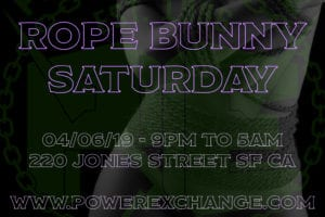 Rope Bunny Saturday @ Power Exchange | San Francisco | California | United States