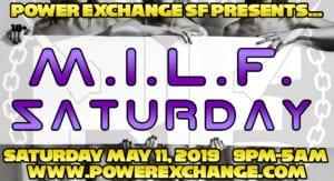 M.I.L.F. Saturday @ Power Exchange | San Francisco | California | United States