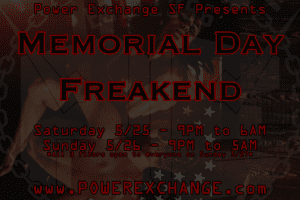 Memorial Freakend Saturday @ Power Exchange | San Francisco | California | United States