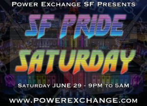SF Pride Saturday @ Power Exchange | San Francisco | California | United States